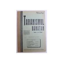 TARANISMUL BANATAN  - REVISTA POLITICA , ECONOMICA , SOCIALA  - APARE BILUNAR , ANUL I -  No. 5 , 1 DECEMBRIE ,  1935