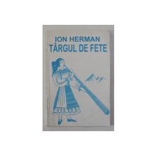 TARGUL DE FETE de ION HERMAN , 1994 , DEDICATIE *