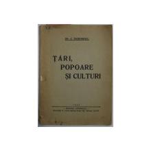 TARI , POPOARE SI CULTURI de GH. C. TEODORESCU , 1946 , CONTINE DEDICATIA AUTORULUI*