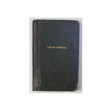 TATAL NOSTRU - IN CATEVA ISTORIOARE PE INTELESUL TUTURORA de IOAN NENITESCU , 1894 , DEDICATIE*