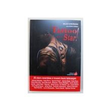 TATOO D ' UNE STAR par GILLES GANZMANN avec KEVIN THOMAS , 2014