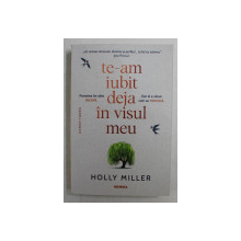 TE - AM IUBIT DEJA IN VISUL MEU de HOLLY MILLER , 2020 *COTOR UZAT