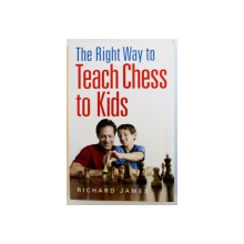 TEACH CHESS TO KIDS by RICHARD JAMES , 2013