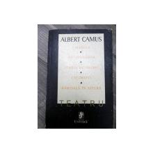 ALBERT CAMUS-Teatru- Caligula Neintelegerea Starea de asediu Cei drepti Rascoala in Asturii