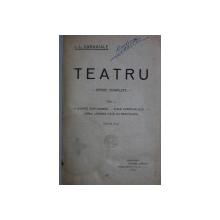 TEATRU - OPERE COMPLETE VOL. I de I. L. CARAGIALE , 1922