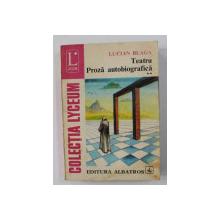TEATRU , PROZA AUTOBIOGRAFICA , ( ZAMOLXE , MESTERUL MANOLE , ANTON PANN , HRONICUL SI CANTECUL VARSTELOR ( FRAGMENTE ) ) , VOLUMUL II de LUCIAN BLAGA , 1980