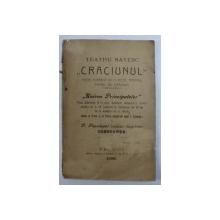 """TEATRU SATESC """" CRACIUNUL """" - PIESA MORALA IN 3 ACTE , PENTRU POMUL DE CRACIUN / UNIREA PRINCIPATELOR - PIESA PATRIOTICA IN 3 ACTE de P . PAPADOPOL , COLEGAT DE DOUA CARTI , 1908"""
