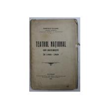 TEATRUL NATIONAL DIN BUCURESTI IN 1908 - 1909 de POMPILIU ELIADE , 1909 , DEDICATIE*