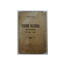 TEATRUL NATIONAL DIN BUCURESTI IN 1908-1909, RAPORT CATRE D-L MINISTRU AL INSTRUCTIUNII PUBLICE SI AL CULTELOR de POMPILIU ELIADE, 1909