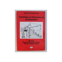 TECHNOLOGIE UND MECHANISIERUNG DER BAUARBEITEN  von ALEXANDRU ROMULUS TOMA , 2003