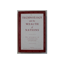 TECHNOLOGY AND THE WEALTH OF NATIONS , THE DYNAMICS OF CONSTRUCTED ADVANTAGE , 1993