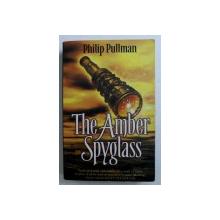 TEH AMBER SPYGLASS by PHILIP PULLMAN , 2001