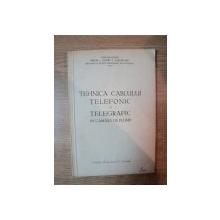 TEHNICA CABLULUI TELEFONIC SI TELEGRAFIC IN CAMASA DE PLUMB de MIRON SI COSTIN A . GHEORGHIU , Bucuresti 1942