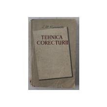 TEHNICA CORECTURII - INDREPTAR PENTRU CORECTORI de I. M. KAMENETKI , 1954