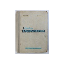TEHNICA FARMACEUTICA - MANUAL PENTRU SCOLILE TEHNICE SANITARE de S. NEGOITA si GH. MARASOIU , 1962