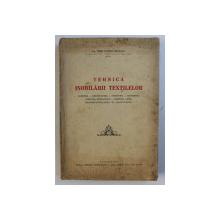 TEHNICA INOBILARII TEXTILELOR de IOSIF IONESCU - MUSCEL , 1942