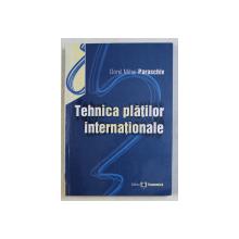 TEHNICA PLATILOR INTERNATIONALE de DOREL MIHAI PARASCHIV , 2003