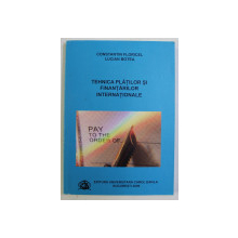 TEHNICA PLATILOR SI FINANTARILOR INTERNATIONALE de CONSTANTIN FLORICEL si LUCIAN BOTEA , 2009