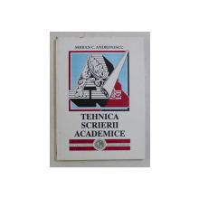TEHNICA SCRIERII ACADEMICE de SERBAN C . ANDRONESCU, 1997