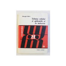 TEHNICA VIDULUI SI APLICATIILE EI IN INDUSTRIE de GHEORGHE MARIN , 1983