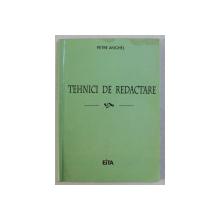 TEHNICI DE REDACTARE de PETRE ANGHEL , 2005 CONTINE HALOURI DE APA*