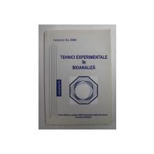 TEHNICI EXPERIMENTALE IN BIOANALIZA  , COORD. GABRIEL - LUCIAN RADU , VOLUMUL II ,  2005