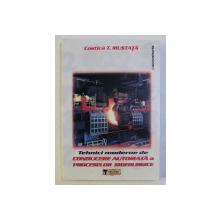 TEHNICI MODERNE DE CONDUCERE AUTOMATA A PROCESELOR SIDERURGICE de COSTICA T. MUSTATA , 2007