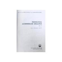 TEHNOLOGIA ACOPERIRILOR ORGANICE , VOL. I - II de AUREL BLAGA si CONSTANTIN ROBU , 1981 - 1983