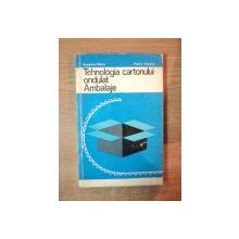 TEHNOLOGIA CARTONULUI ONDULAT , AMBALAJE de EUGENIA HANU , FLORIN VASILIU , Bucuresti 1977