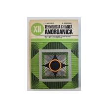 TEHNOLOGIA CHIMICA ANORGANICA  - MANUAL PENTRU LICEE INDUSTRIALE CU PROFIL DE CHIMIE , CLASA A XII -A , SI SCOLI PROFESIONALE de E . PINCOVSCHI si D . BRASOVEANU , 1978