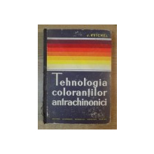 TEHNOLOGIA COLORANTILOR ANTRACHINONICI de J. REICHEL