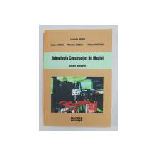 TEHNOLOGIA CONSTRUCTIEI DE MASINI - BAZELE TEORETICE de CORNELIU NEAGU ...MIHAIL PURCAREA , 2002
