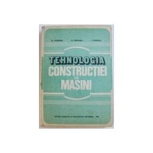 TEHNOLOGIA CONSTRUCTIEI DE MASINI de AL. EPUREANU ..I. GAVRILAS , 1983
