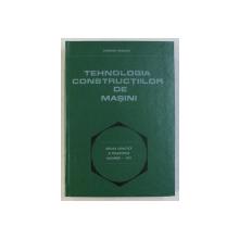 TEHNOLOGIA CONSTRUCTIILOR DE MASINI de GHERMAN DRAGHICI , 1977