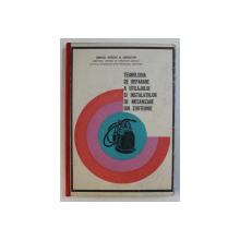 TEHNOLOGIA DE REPARARE A UTILAJULUI SI INSTALATIILOR DE MECANIZARE DIN ZOOTEHNIE de MARALOIU ION si MIHAI PETRE , 1969