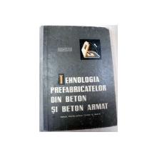 TEHNOLOGIA FABRICATELOR DIN BETON SI BETON ARMAT,VOLUMUL 1,BUCURESTI 1965-CIOLACU C.