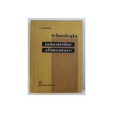 TEHNOLOGIA INDUSTRIILOR ALIMENTARE de I . KATHREIN , 1957