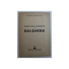 TEHNOLOGIA LUCRARILOR DE DULGHERIE  - PARTEA XI DIN MANUALUL DULGHERULUI , 1950