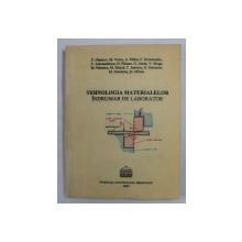 TEHNOLOGIA MATERIALELOR  - INDRUMAR DE LABORATOR de P. GLADCOV ...ST. MITREA , 2000