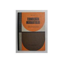 TEHNOLOGIA MORARITULUI - MANUAL PENTRU LICEE INDUSTRIALE ..SCOLI PROFESIONALE  de RADU RAPEANU , 1978