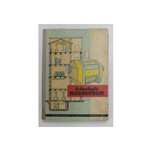 TEHNOLOGIA MORARITULUI - MANUAL PENTRU SCOLILE TEHNICE DE MAISTRI de RADU RIPEANU , 1963