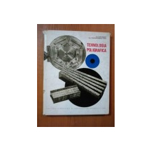 TEHNOLOGIA POLIGRAFICA de ING. NITA ERNEST , ING. CONSTANTINESCU DINU , Bucuresti 1968