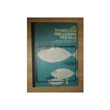 TEHNOLOGIA PRELUCRARII PESTELUI de C. BANU , A. DUMITRAS , Bucuresti 1980