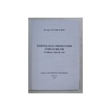 TEHNOLOGIA PRODUCERII STRUGURILOR ( CULTURA VITEI DE VIE ) de VICTOR SURDU , 2001