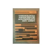TEHNOLOGIA PRODUSELOR AGLOMERATE DIN LEMN de VIRGILIU ISTRATE , 1983