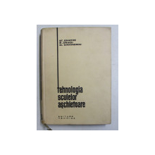 TEHNOLOGIA SCULELOR ASCHIETOARE de ST. ENACHE ...M. SIMIONESCU , 1964