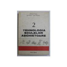 TEHNOLOGIA SCULEOR ASCHIETOARE , VOLUMUL II de STEFANUTA ENACHE ...EUGEN STRAJESCU , 1988
