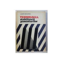 TEHNOLOGIA STABILIZARII PAMANTURILOR de LAZAR NICOLESCU , 1975