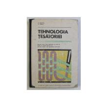 TEHNOLOGIA TESATORIEI de M. MACOVEI , G. PENCIU , 1977