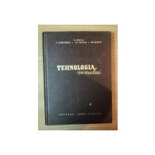 TEHNOLOGIA VINULUI de D. BERNAZ ... M. MARTIN , 1962,